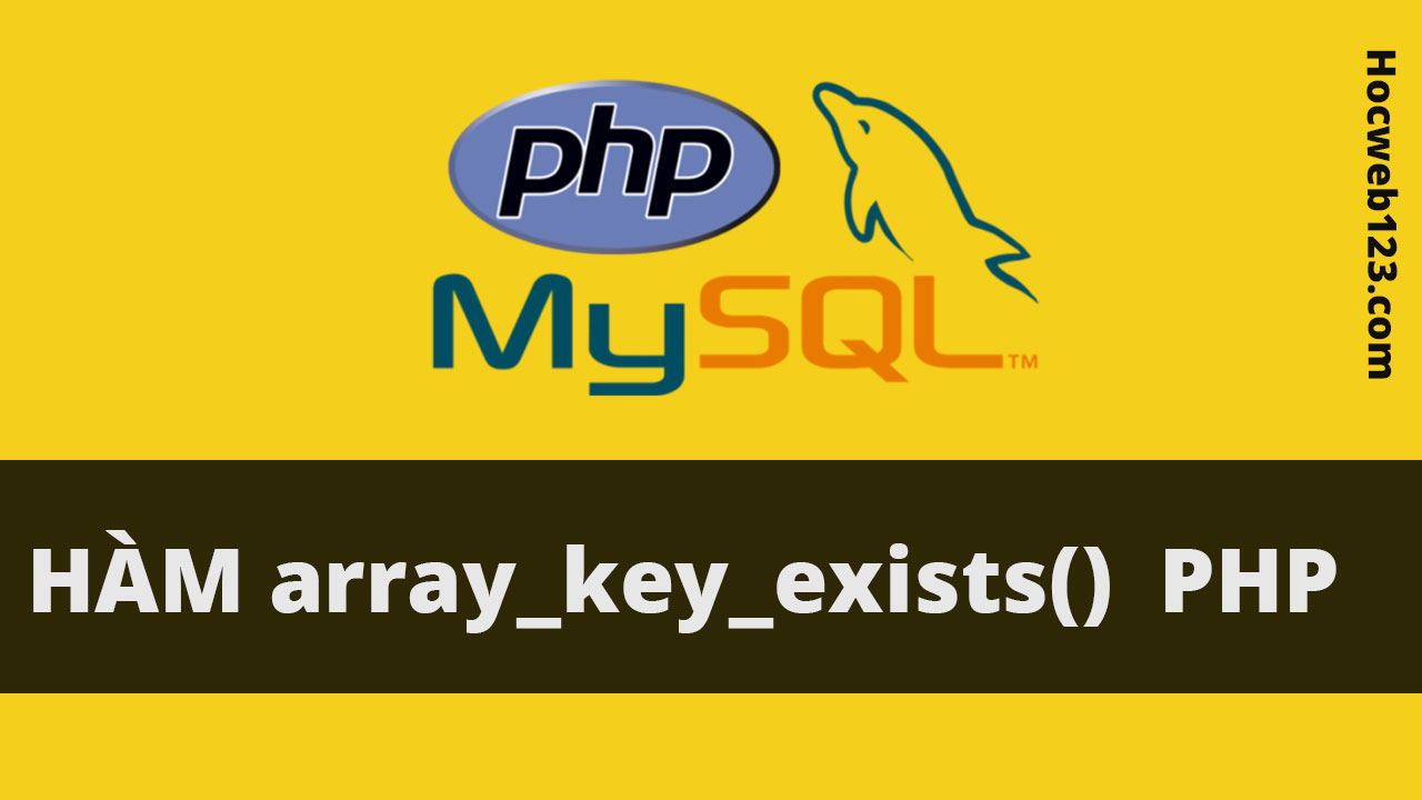 Hàm array_key_exists() trong Php