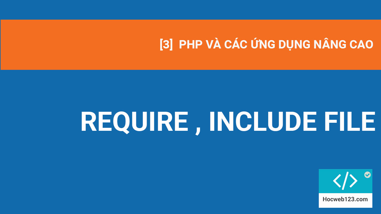 Include và require trong Php